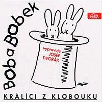 Josef Dvořák – Bob a Bobek, králíci z klobouku / Šebánek - Pacovský - Jiránek