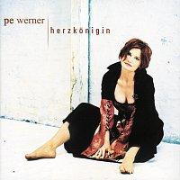 Pe Werner – Herzkonigin