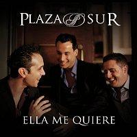 Plaza suR – Ella Me Quiere
