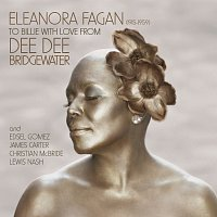 Dee Dee Bridgewater – Eleanora Fagan (1915-1959): To Billie With Love From Dee Dee