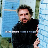 Gilles Servat – Comme Je Voudrai !