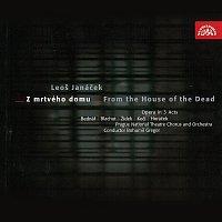 Janáček: Z mrtvého domu. Opera o 3 dějstvích