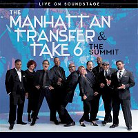 Manhattan Transfer, Take 6 – The Summit: Live on Soundstage