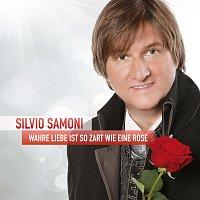Silvio SAMONI – Wahre Liebe ist so zart wie eine Rose  -  Silvio SAMONI