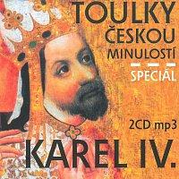 Různí interpreti – Veselý: Toulky českou minulostí - Speciál Karel IV. (MP3-CD)