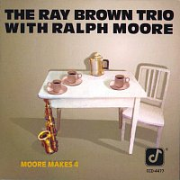 Ray Brown Trio, Ralph Moore – Moore Makes 4