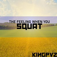 Kingpvz – The Feeling When You Squat