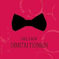 Dimitri Tiomkin – Take a Bow