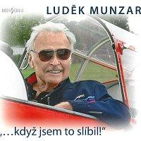 """Luděk Munzar – """"...když jsem to slíbil!"""" (MP3-CD)"""