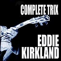Eddie Kirkland – Complete Trix Sessions
