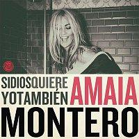 Amaia Montero – Si Dios Quiere Yo Tambien