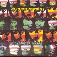 Daryl Hall, John Oates – Change Of Season