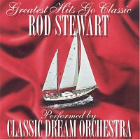 Classic Dream Orchestra, B. Holland, Lamont Dozier, Cyril Holland, Sylvia Moy – Rod Stewart - Greatest Hits Go Classic