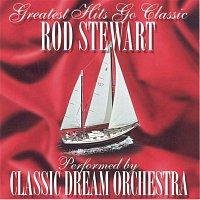 Classic Dream Orchestra – Rod Stewart - Greatest Hits Go Classic