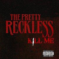 The Pretty Reckless – Kill Me