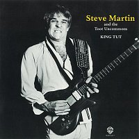 Steve Martin, The Toot Uncommons – King Tut / Sally Goodin/Hoedown At Alice's [Digital 45]
