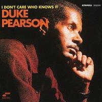 Duke Pearson – I Don't Care Who Knows It