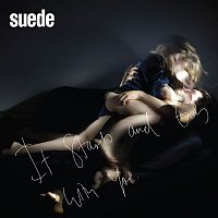 Suede – It Starts and Ends With You