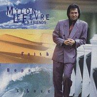Mylon Lefevre – Faith, Hope And Love