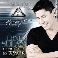 Ernesto Solano – Lo Nuestro Es Amor