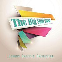 Johnny Griffin Orchestra – The Big Soul Band