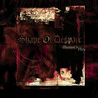 Shape Of Despair – Illusion's Play