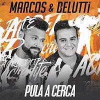 Marcos & Belutti – Pula a Cerca