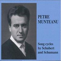 Petre Munteanu – Petre Munteanu - Song cycles by Schubert and Schumann