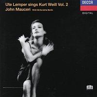 Ute Lemper, London Voices, Jeff Cohen, RIAS Sinfonietta Berlin, John Mauceri – Weill: Ute Lemper sings Kurt Weill, Vol.II