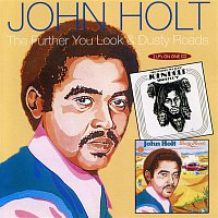 John Holt – The Further You Look / Dusty Roads