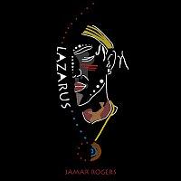 Jamar Rogers – Lazarus