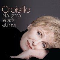 Nicole Croisille – Nougaro, Le Jazz Et Moi