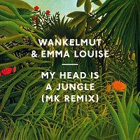 Wankelmut, Emma Louise – My Head Is A Jungle [MK Remix]