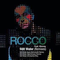 Rocco, Khensy – Still Water (Remixes)