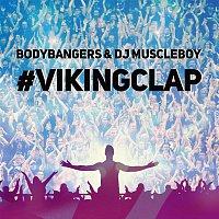 Bodybangers, DJ Muscleboy – #VIKINGCLAP