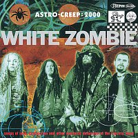 White Zombie – Astro Creep: 2000 Songs Of Love, Destruction And Other Synthetic Delusions Of The Electric Head