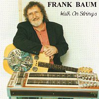 Frank Baum – Walk On Strings