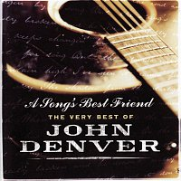 John Denver – A Song's Best Friend - The Very Best Of John Denver