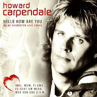 Howard Carpendale – Hello How Are You - Meine Schonsten Love Songs
