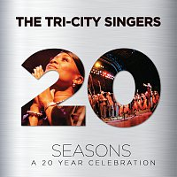 The Tri-City Singers – Seasons: A 20 Year Celebration