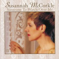Susannah Mccorkle – Someone To Watch Over Me