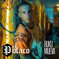 El Polaco – Ruku Mueva