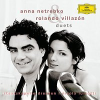 Anna Netrebko, Rolando Villazón – Duets