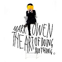 Mark Owen – The Art Of Doing Nothing [Deluxe Edition]