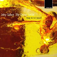 Joby Talbot – Talbot:The Dying Swan, music for 1 - 7 players