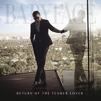Babyface – Return Of The Tender Lover