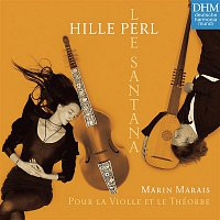 Hille Perl, Lee Santana, Marin Marais – Marais: Pour la Violle et le Théorbe