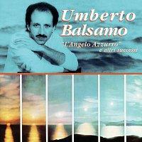 Umberto Rosario Balsamo – L'Angelo Azzurro E Altri Successi