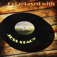 Jess Stacy – Get Relaxed With