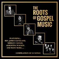 Různí interpreti – The Roots Of Gospel Music